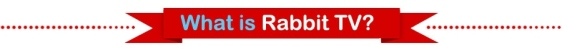 what is rabbit tv